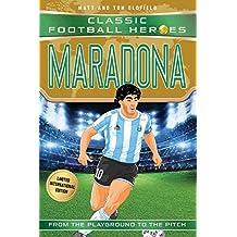 World Cup Football Heroes. Maradona: Classic Football Heroes (Classic Football Heroes - Limited International Edition)