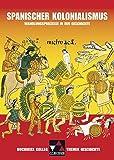 Buchners Kolleg - Themen Geschichte / Spanischer Kolonialismus: Wandlungsprozesse in der Geschichte - Ulrich Mücke, Thoralf Klein, Sabine Panzram