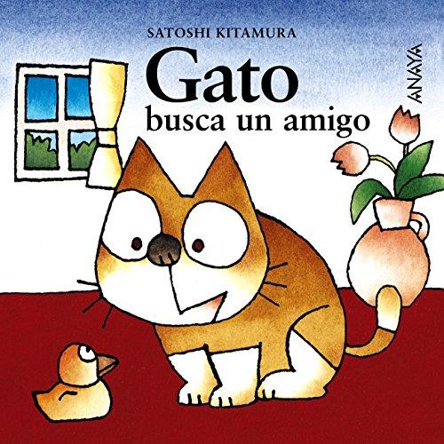 Gato busca un amigo (Primeros Lectores (1-5 Años) - Mi Primera Sopa De Libros) por Satoshi Kitamura