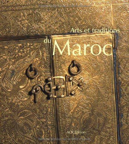 Arts et Traditions au Maroc par K. Mourad