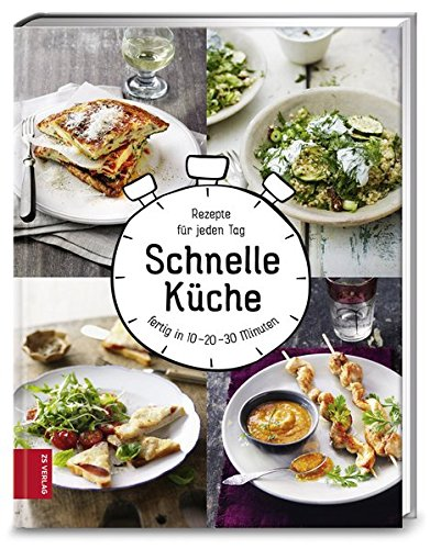 Schnelle Küche: Rezepte für jeden Tag