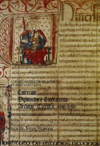 Colección diplomática calceatense: archivo catedral, 1400-1450 (Biblioteca de temas riojanos) por Ciríaco López de Silanes