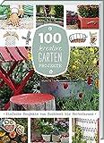 Haus Und Garten Beste Deals - 100 kreative Garten-Projekte: Einfache Projekte von Hochbeet bis Herbstkranz.