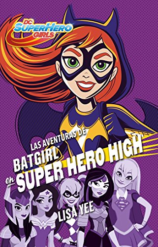 (Las aventuras de Batgirl en Super Hero High / Batgirl at Super Hero High (DC Super Hero Girls))