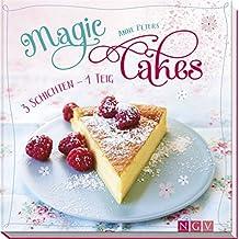 Magic Cakes: 3 Schichten - 1 Teig