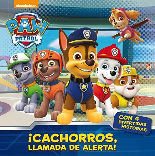 ¡Cachorros, llamada de alerta! (Paw Patrol - Patrulla Canina. Primeras lecturas) por Nickelodeon Nickelodeon