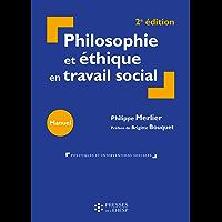 Philosophie et ethique en travail social (Politiques et interventions sociales)
