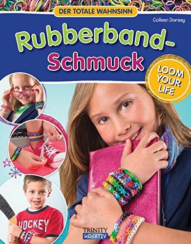 Buchcover: RUBBERBAND SCHMUCK: Loom your Life - Der totale Wahnsinn