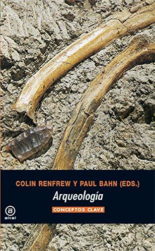 Arqueología. Conceptos clave (Universitaria) por Paul Bahn