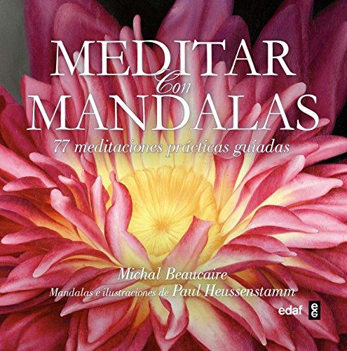 Meditar con mandalas: 77 meditaciones prácticas guiadas (Nueva era)