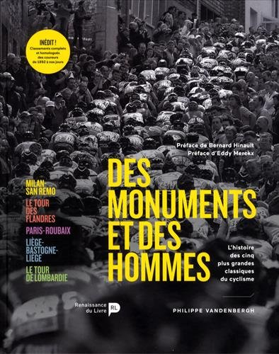 Des monuments et des hommes : L'histoire des cinq plus grandes classiques du cyclisme par Philippe Vandenbergh