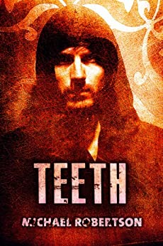 Teeth (Crash Book 0) by [Robertson, Michael]