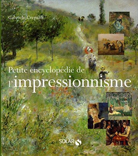 PETITE ENCYCLOPEDIE DE L'IMPRESSIONNISME par Gabriele CREPALDI