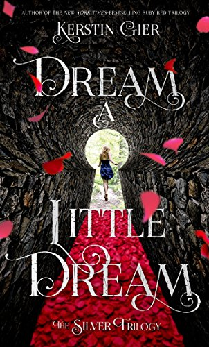 Dream a Little Dream: The Silver Trilogy (English Edition) - Gr Paket