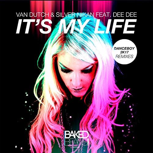 Van Dutch & Silver Nikan feat. Dee Dee-It's My Life (Danceboy Remixes)