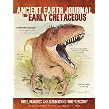 The Early Cretaceous Period: Ancient Earth Journal: The Early Cretaceous Period