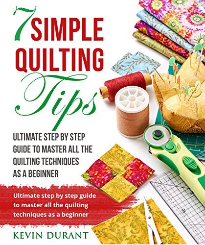 Book cover image for Quilting for beginners: Ultimate step by step quilting guide to master all the quilting techniques as a beginner