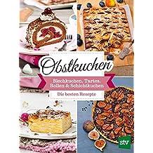 """Obstkuchen: Blechkuchen, Tartes, Rollen & """"Schichtkuchen"""", Die besten Rezepte"""