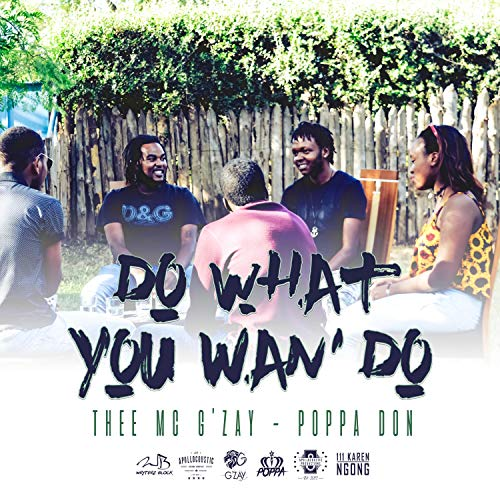 Do What You Wan' Do (feat. Poppa Don)