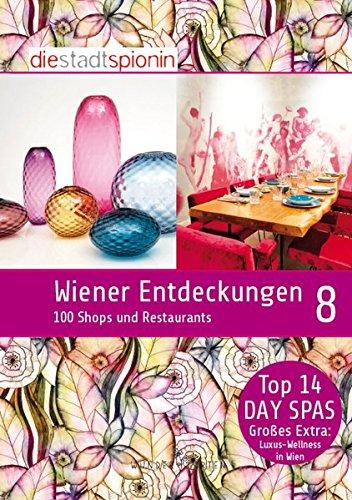 Wiener Entdeckungen 8: 100 Shops und Restaurants