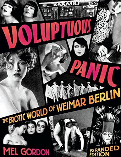 Voluptuous Panic: The Erotic World of Weimar Berlin: 0 por Mel Gordon
