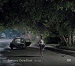 Gregory Crewdson: 1985-2005...