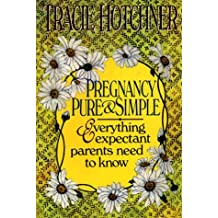 Pregnancy Pure & Simple by Tracie Hotchner (1995-03-05)