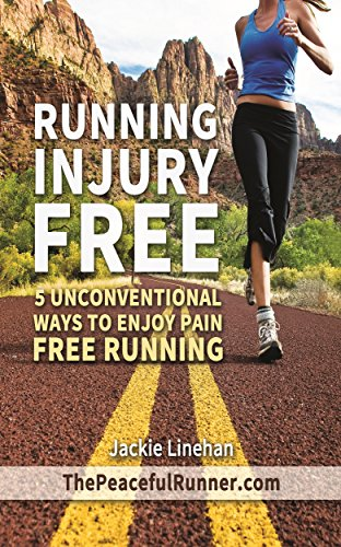 Running Injury Free: 5 Unconventional Ways to Enjoy Pain Free Running