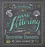 An Introduction to Hand Lettering, with Decorative Elements (Lettering, Calligraphy, Typography)
