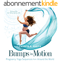 Bumps in Motion: Pregnancy Yoga Sequences from Around the World (English Edition)