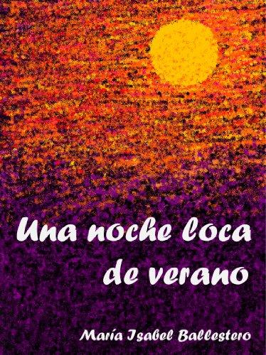 Una noche loca de verano por Maria Isabel Ballestero Fabià