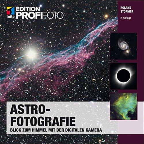 Astrofotografie: Blick zum Himmel mit der digitalen Kamera (mitp Edition Profifoto) Dynamic Range Ccd