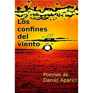 Los confines del viento: Poemas de Daniel Aparici (Spanish Edition)
