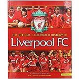 Scarica Libro Ufficiale delle illustrazioni di storia del Liverpool FC (PDF,EPUB,MOBI) Online Italiano Gratis