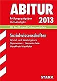 Abitur-Prüfungsaufgaben Gymnasium/Gesamtschule NRW: Abitur-Prüfungsaufgaben Gymnasium/Gesamtschule Nordrhein-Westfalen; Sozialwissenschaften Grund- ... 2009-2012 mit Lösungen