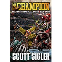 The Champion: Book V in the Galactic Football League Series