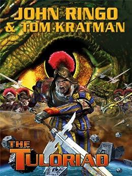 The Tuloriad (Legacy of the Aldenata Book 12) by [Ringo, John, Kratman, Tom]