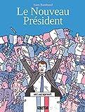 Le Nouveau Président (French Edition)