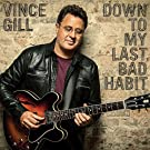 Down To My Last Bad Habit by Vince Gill (2016-02-01)
