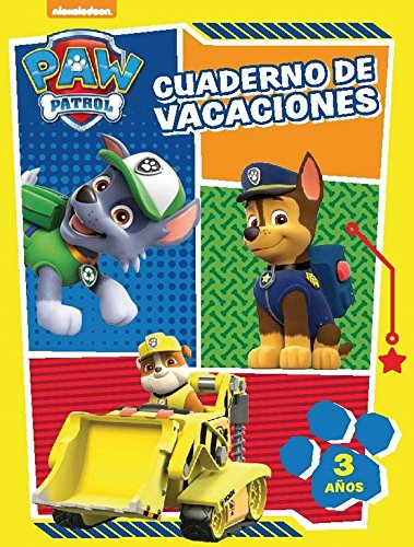 Paw Patrol. Cuaderno de vacaciones - 3 años (Cuadernos de vacaciones de La Patrulla Canina)