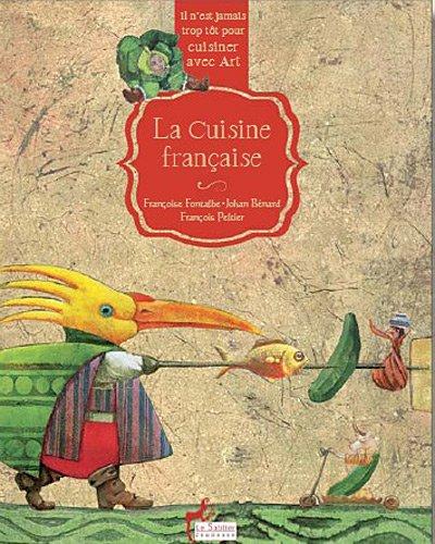 Il n'est jamais trop tôt pour cuisiner avec art - La cuisine Française