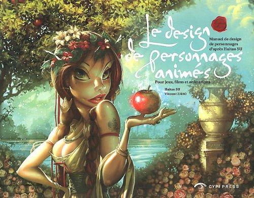 Le design de personnages animés : Manuel design de personnages d'après Haito SU. Pour jeux, films et animations par Haito Su