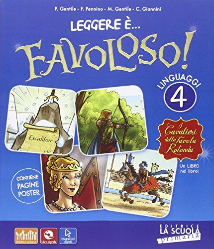 Leggere è ...favoloso. Sussidiario dei linguaggi. Per la 4ª classe elementare. Con DVD-ROM. Con e-book. Con espansione online
