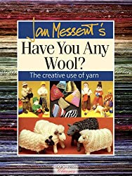 Jan Messent's Have You Any Wool?: The Creative Use of Yarn (Search Press Classics)
