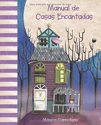 Manual de casas encantadas (Manuales) por Mónica Carretero