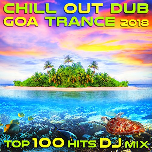 Zeus (Chill out Dub Goa Trance 2018 Top 100 DJ Mix Edit)