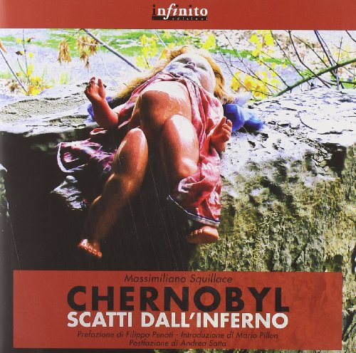 Chernobyl. Scatti dall'inferno. Ediz. illustrata