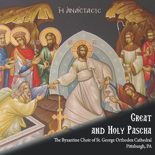 Great & Holy Pascha by Byzantine Choir of St. George Cathedral