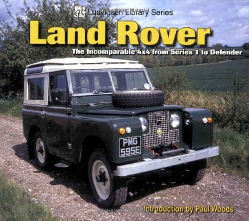 Land Rover: The Incomparable 4x4 from Series 1 to Defender (Ludvigsen Library Series) por Paul Woods