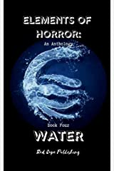 Elements of Horror: Water: Book Four Paperback